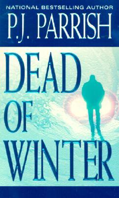 Dead of Winter, P. J. Parrish