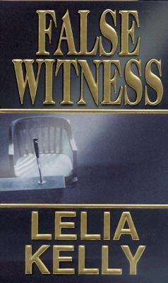 False Witness, LELIA KELLY