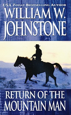 Return Of The Mountain Man, Johnstone, William W.