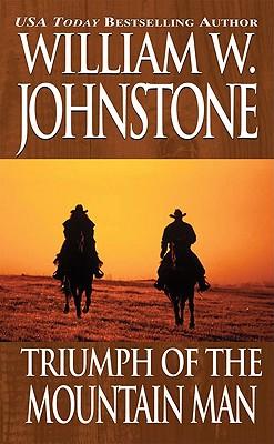Triumph of the Mountain Man, William W. Johnstone
