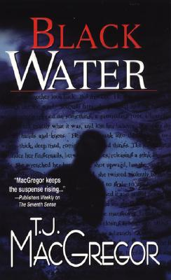 Black Water, MacGregor, T.J.