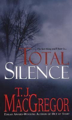 Total Silence, MacGregor, T.J.