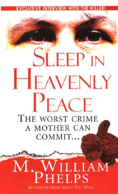 Sleep In Heavenly Peace (Pinnacle True Crime), Phelps, M. William