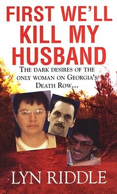 Image for First We'll Kill My Husband (Pinnacle True Crime)