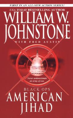 Black Ops: American Jihad (Pinnacle Adventure Fiction), William W. Johnstone, Fred Austin