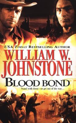 Blood Bond (Blood Bond), WILLIAM W. JOHNSTONE