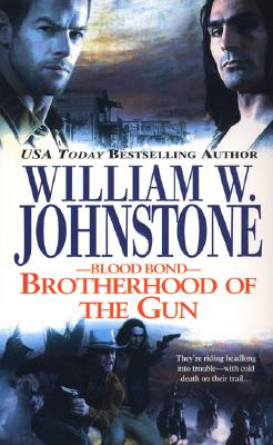 Blood Bond: Brotherhood of the Gun (Blood Bond), WILLIAM W. JOHNSTONE