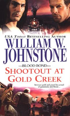 Shootout at Gold Creek (Blood Bond), Johnstone, William W.