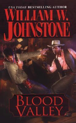 """Blood Valley, """"Johnstone, William W."""""""