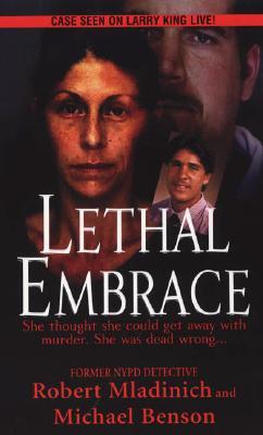 Lethal Embrace, Benson, Michael; Mladinich, Robert