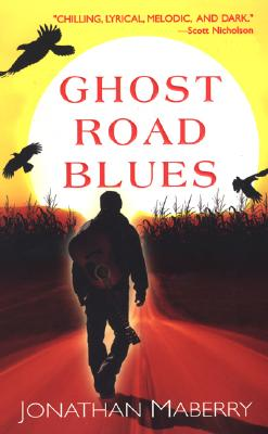 Ghost Road Blues, JONATHAN MABERRY