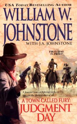 A Town Called Fury: Judgement Day (Town Called Fury), WILLIAM W. JOHNSTONE