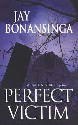 Perfect Victim, Jay Bonansinga