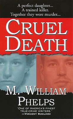 Cruel Death, M. William Phelps