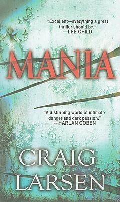 Mania, Craig Larsen