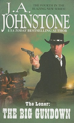 The Loner: The Big Gundown, J.A. Johnstone