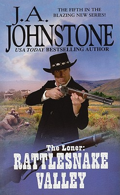 The Loner: Rattlesnake Valley, J.A. Johnstone