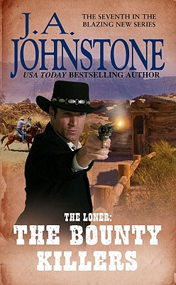 The Loner: The Bounty Killers, J.A. Johnstone