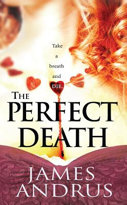 The Perfect Death, James Andrus