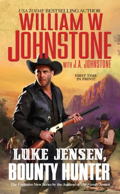 Luke Jensen, Bounty Hunter, William W. Johnstone, J.A. Johnstone