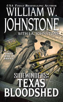 "Sidewinders: Texas Bloodshed, ""Johnstone, William W., Johnstone, J.A."""