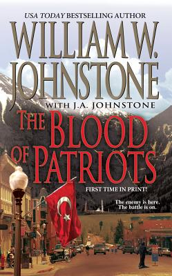 The Blood of Patriots, William W. Johnstone, J.A. Johnstone