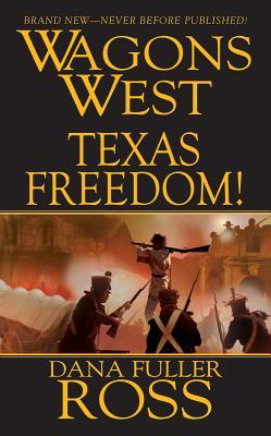 Wagons West: Texas Freedom, Dana Fuller Ross