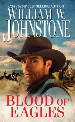 "Blood of Eagles, ""Johnstone, William W."""