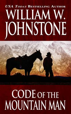 Code of the Mountain Man, Johnstone, William W.