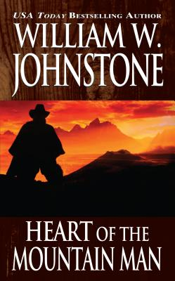 Heart of the Mountain Man, William W. Johnstone