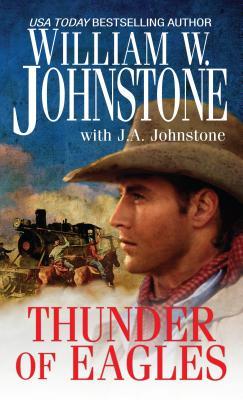Thunder of Eagles, William W. Johnstone, J.A. Johnstone