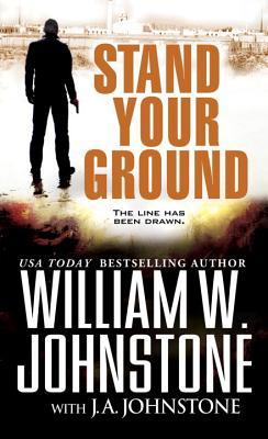 Stand Your Ground, William W. Johnstone, J.A. Johnstone