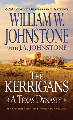 The Kerrigan's-A Texas Dynasty, William Johnstone