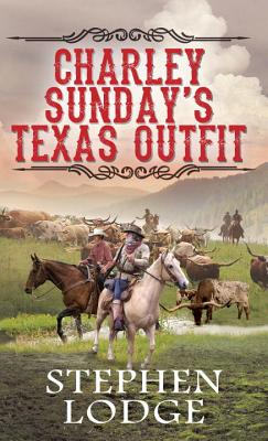 Image for Charley Sunday's Texas Outfit