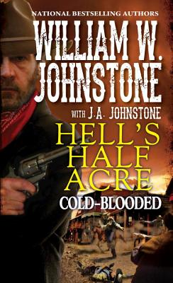 Cold-Blooded (Hell's Half Acre), William W. Johnstone, J.A. Johnstone