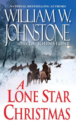 A Lone Star Christmas, William W. Johnstone, J.A. Johnstone