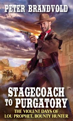 "Image for ""Stagecoach to Purgatory (Lou Prophet, Bounty Hunter)"""