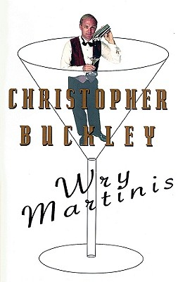 Wry Martinis, Buckley, Christopher