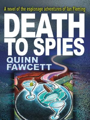 Image for Death to Spies: A Novel of the Espionage Adventures of Ian Fleming