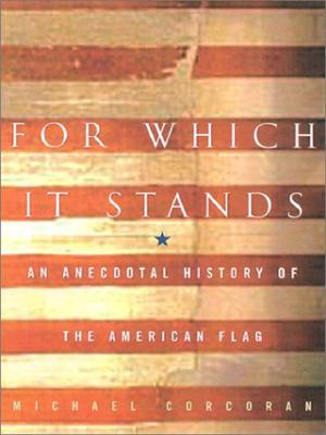 Image for For Which It Stands: An Anecdotal Biography of the American Flag