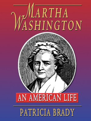 Image for Martha Washington: An American Life
