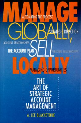 Image for Manage Globally, Sell Locally: The Art of Strategic Account Management