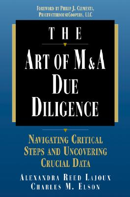 The Art of M&A Due Diligence, Alexandra Reed Lajoux, Charles M. Elson