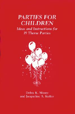 Image for Parties for Children: Ideas and Instructions for Invitations, Decorations, Refreshments, Favors, Crafts, and Games for 19 Theme Parties
