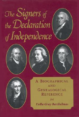 Image for The Signers of the Declaration of Independence: A Biographical and Genealogical Reference