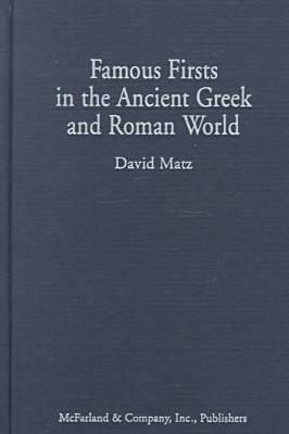 Image for Famous Firsts in the Ancient Greek and Roman World