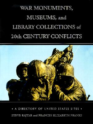 Image for War Monuments, Museums and Library Collections of 20th Century Conflicts: A Directory of United States Sites (First Edition)