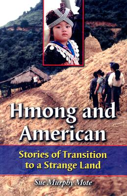 Hmong and American: Stories of Transition to a Strange Land, Mote, Sue Murphy