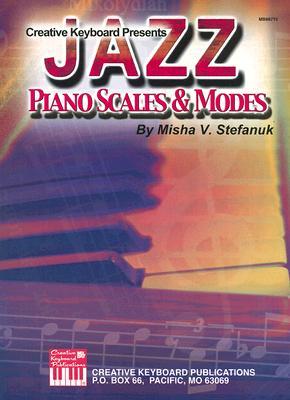 Mel Bay Jazz Piano Scales & Modes, Stefanuk, Misha V.