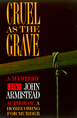 Image for Cruel As the Grave: John Armistead